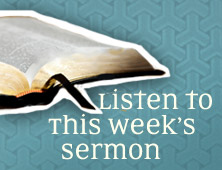 Listen to This Week's Sermon